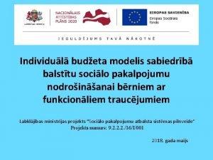 Individul budeta modelis sabiedrb balsttu socilo pakalpojumu nodroinanai
