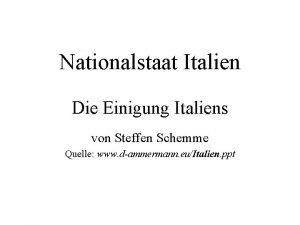 Nationalstaat Italien Die Einigung Italiens von Steffen Schemme