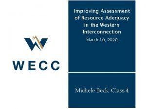 Improving Assessment of Resource Adequacy in the Western