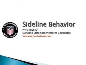 Sideline Behavior Presented by Maryland State Soccer Referee