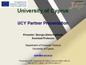 University of Cyprus UCY Partner Presentation Presenter Georgia