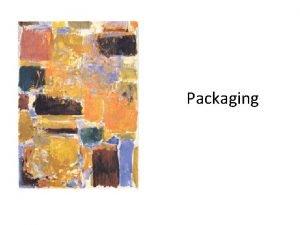 Packaging Packaging Requirements Desired package properties Electrical Low