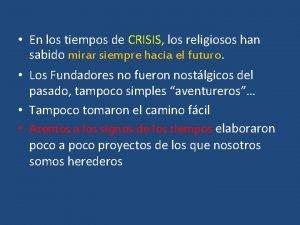 En los tiempos de CRISIS los religiosos han