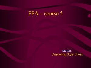 PPA course 5 Materi Cascading Style Sheet Cascading