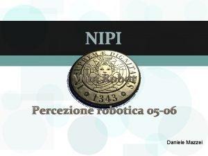 NIPI Mini Robot Percezione robotica 05 06 Daniele