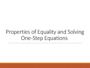 Properties of Equality and Solving OneStep Equations Vocabulary