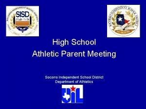 High School Athletic Parent Meeting Socorro Independent School