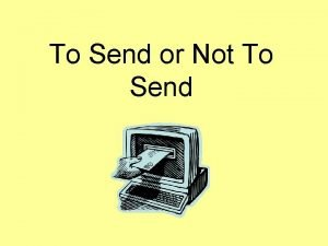 To Send or Not To Send To Parent