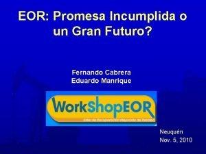 EOR Promesa Incumplida o un Gran Futuro Fernando