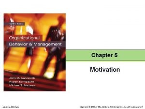 Chapter 5 Motivation Mc GrawHillIrwin Copyright 2014 by