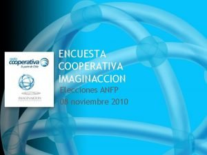 ENCUESTA COOPERATIVA IMAGINACCION Elecciones ANFP 08 noviembre 2010