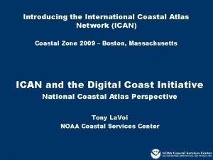 Introducing the International Coastal Atlas Network ICAN Coastal