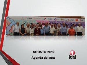 AGOSTO 2016 Agenda del mes Actividades del mes