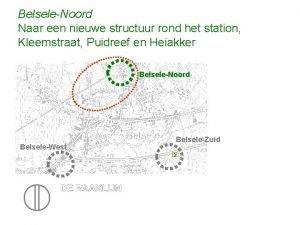 BelseleNoord Naar een nieuwe structuur rond het station