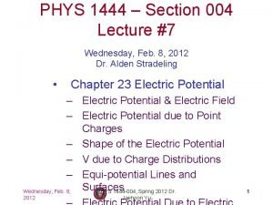 PHYS 1444 Section 004 Lecture 7 Wednesday Feb