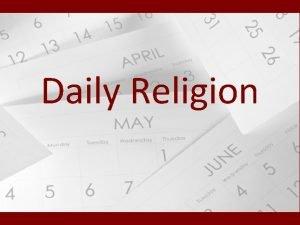 Daily Religion Sunday Church Religion We do not