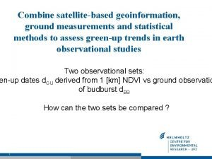 Combine satellitebased geoinformation ground measurements and statistical methods