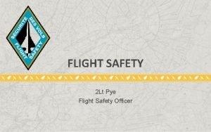 FLIGHT SAFETY 2 Lt Pye Flight Safety Officer