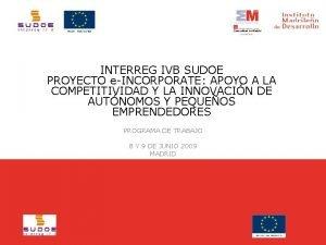 INTERREG IVB SUDOE PROYECTO eINCORPORATE APOYO A LA