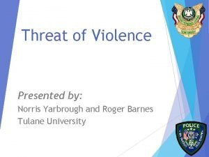 Threat of Violence Presented by Norris Yarbrough and