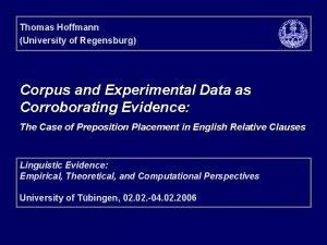 Thomas Hoffmann University of Regensburg Corpus and Experimental