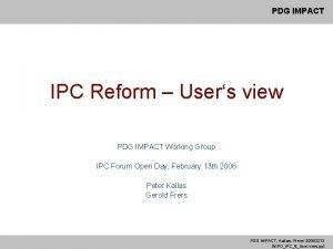 PDG IMPACT IPC Reform Users view PDG IMPACT