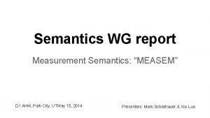 Semantics WG report Measurement Semantics MEASEM D 1