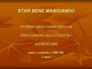 STAR BENE MANGIANDO UN PERCORSO FORMATIVO DI EDUCAZIONE