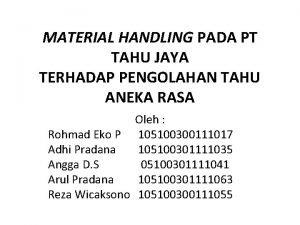 MATERIAL HANDLING PADA PT TAHU JAYA TERHADAP PENGOLAHAN