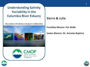 1 Understanding Salinity Variability in the Columbia River