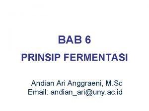BAB 6 PRINSIP FERMENTASI Andian Ari Anggraeni M