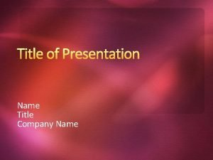 Title of Presentation Name Title Company Name Power