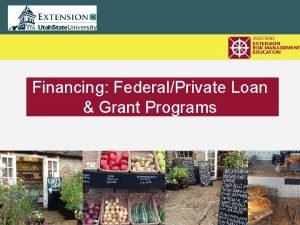 Financing FederalPrivate Loan Grant Programs Resources Available Western