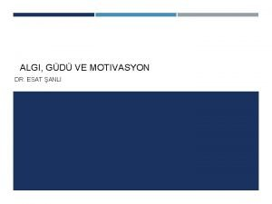 ALGI GD VE MOTIVASYON DR ESAT ANLI Gestalt