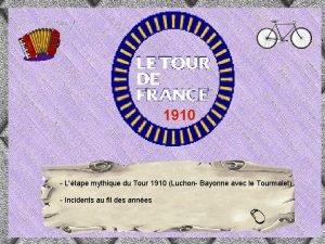 1910 Ltape mythique du Tour 1910 Luchon Bayonne