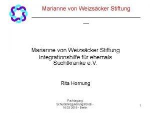 Marianne von Weizscker Stiftung Marianne von Weizscker Stiftung