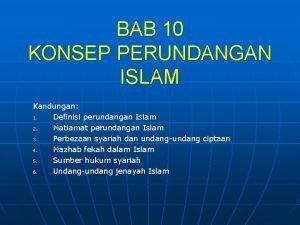 BAB 10 KONSEP PERUNDANGAN ISLAM Kandungan 1 Definisi