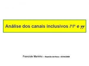 Anlise dos canais inclusivos ll e Franciole Marinho