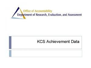 KCS Achievement Data Districtwide Achievement District Achievement Achievement