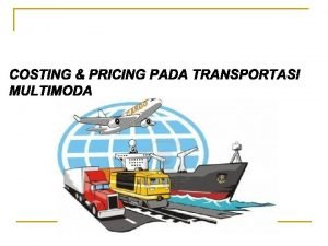 Transportasi Multimoda KM 15 Tahun 2010 u Transportasi
