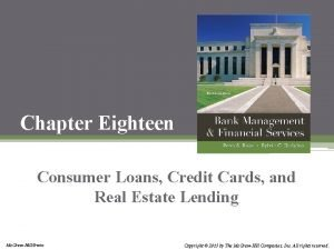 Chapter Eighteen Consumer Loans Credit Cards and Real