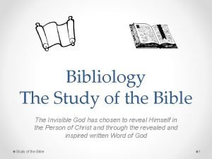 Bibliology The Study of the Bible The Invisible