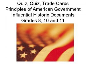 Quiz Trade Cards Principles of American Government Influential