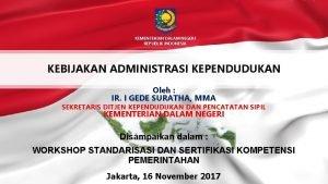 KEMENTERIAN DALAM NEGERI REPUBLIK INDONESIA KEBIJAKAN ADMINISTRASI KEPENDUDUKAN