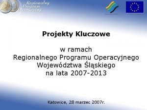 Projekty Kluczowe w ramach Regionalnego Programu Operacyjnego Wojewdztwa