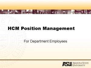 HCM Position Management For Department Employees HCM Position