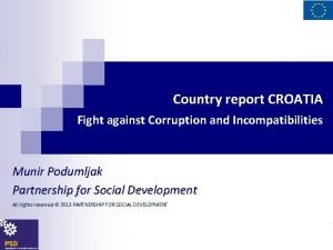 Country report CROATIA Fight against Corruption and Incompatibilities