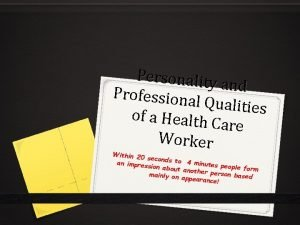 Personality and Professiona l Qualities of a Health