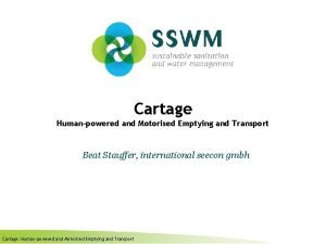 Cartage Humanpowered and Motorised Emptying and Transport Beat