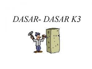DASAR DASAR K 3 SEJARAH K 3 Prasejarah